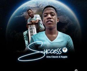 Amu Classic & Kappie Success EP Zip Download