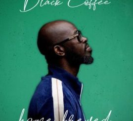 Black Coffee Home Brewed 004 Mp3 Download Fakaza