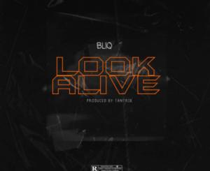 Bliq Look Alive Mp3 Download