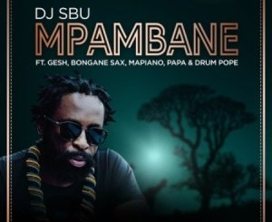 DJ SBU Mpambane Mp3 Download Fakaza
