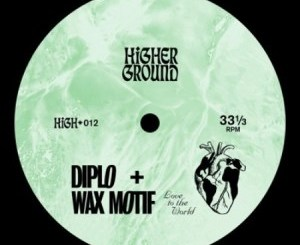 Diplo & Wax Motif Love To The World Mp3 Download