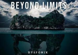 DysFoniK Beyond Limits Ep Zip Download Fakaza
