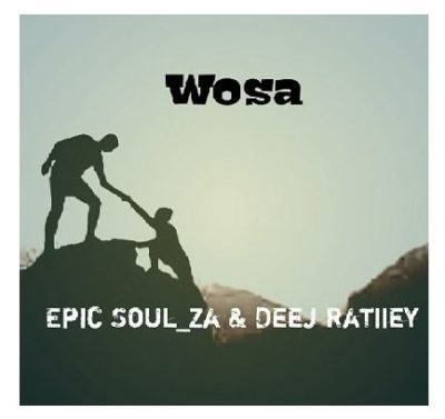 Epic Soul_Za & Deej Ratiiey Woza Mp3 Download Fakaza