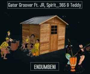 Gator Groover Endumbeni Mp3 Download Fakaza