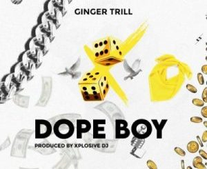 Ginger Trill Dope Boy Mp3 Download