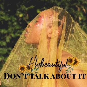 Hlobeautiful Don't Talk About It Mp3 Download