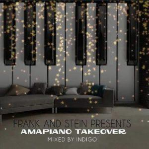 Indigo Frank And Stein Presents Amapiano Take Over Vol.1 Mp3 Download