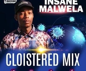 Insane Malwela Cloistered Mix Mp3 Download Fakaza
