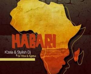 K'Zela & Stylish Dj Habari Mp3 Download Fakaza