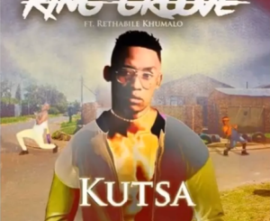 King Groove Kutsa Mshana Ft. Rethabile Khumalo Mp3 Download