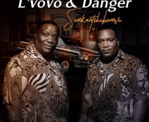 L'vovo & Danger Simkantshubomvu Mp3 Download