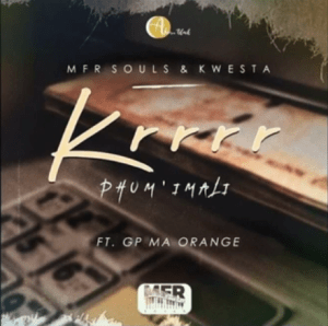 MFR Souls & Kwesta Krrrr Mp3 Download Fakaza