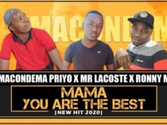 Macondema Priyo The DJ x Mr Lacoste x Ronny M Mama You Are The Best Mp3 Download