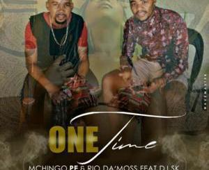 Mchingo PE & Rio Da'Moss One Time Mp3 Download Fakaza