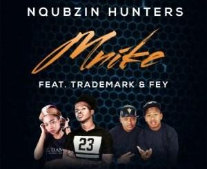 Nqubzin Hunters Mnike Mp3 Download