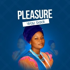 Pleasure Way Back Mp3 Download