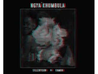 Sillentgun & Kamoh Ngya'khumbula Mp3 Download Fakaza