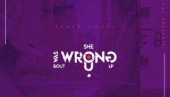 DOWNLOAD Tahir Jones She Was Wrong Bout U EP Zip Fakaza