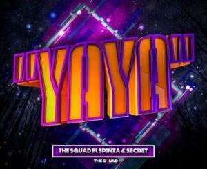 The Squad Yaya Mp3 Download Fakaza