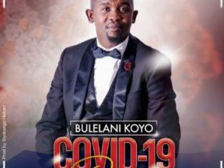 Bulelani Koyo Covid 19 Prayer Mp3 Download Fakaza