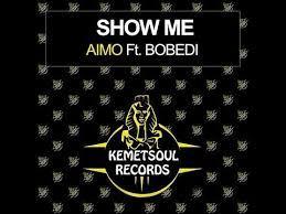 Download Aimo & Bobedi Show Me Mp3 Fakaza