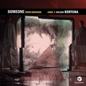 Aimo & Wilson Kentura Someone From Nowhere Mp3 Download