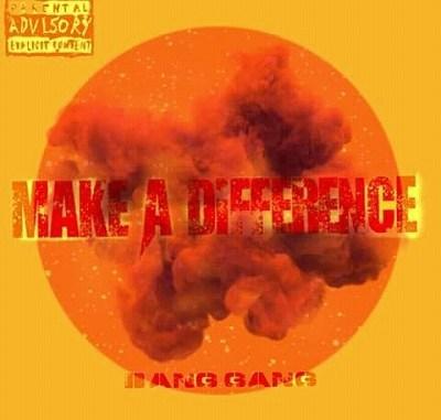 Download Bang Gang Make A Difference Mp3 Fakaza