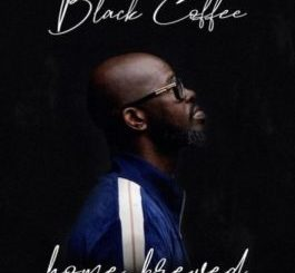 Black Coffee Home Brewed 005 (Live Mix) Mp3 Download Fakaza