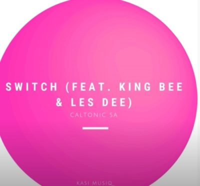 DOWNLOAD Caltonic Sa Switch Mp3 Ft. King Bee & Les Dee
