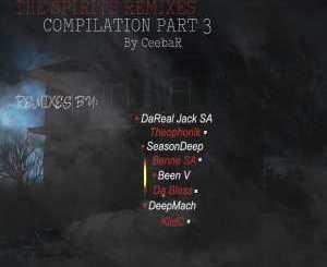 CeebaR The Spirits Remixes Compilation Part 3 Zip Download Fakaza