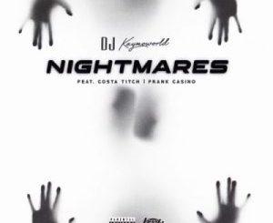 DJ Kaymoworld Nightmares Mp3 Download