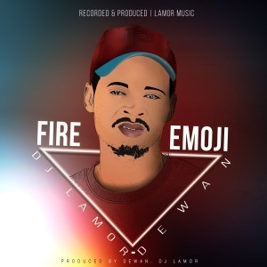DOWNLOAD DJ Lamor & Dewan Fire Emoji EP Zip