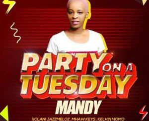 Dj Mandy Party On A Tuesday Mp3 Download Fakaza