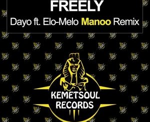 Download Dayo & Elo-Melo Freely Mp3 Fakaza