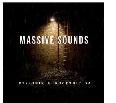 DysFoniK & Roctonic SA Massive Sounds Ep Zip Download Fakaza