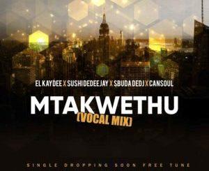 El'Kaydee, Sushi DeDeejay & Sbuda DeDj Mtakwethu Ft. Cansoul Mp3 Download Fakaza