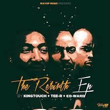 KingTouch, Tee-R & Ed-Ward The Rebirth Ep Zip Download Fakaza