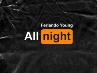 Ferlando Young All Night Mp3 Download Fakaza