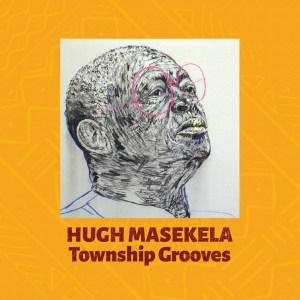 Hugh Masekela Township Grooves Zip Download Fakaza