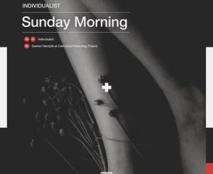Download Individualist Sunday Morning Mp3 Fakaza