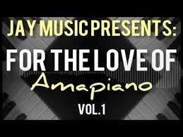 Jay Music LockDown For the Love Of Amapiano Mixtape Mp3 Download Fakaza