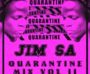 Jim SA Quarantine mix vol II Mp3 Download Fakaza
