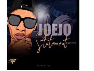 Joejo Statement Mp3 Download Fakaza
