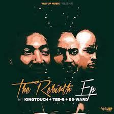 KingTouch, Tee-R & Ed-Ward The Rebirth ZIP DOWNLOAD