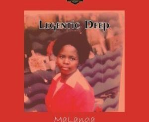 Legentic Deep MaLanga Mp3 Download Fakaza