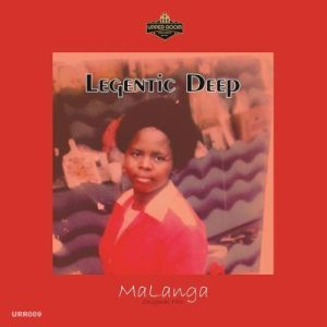 Legentic Deep MaLanga Mp3 Download Fakaza