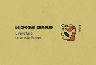 Download Literatura Love Me Better Mp3 Fakaza