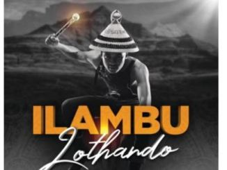 Megga iLambu Lothando Mp3 Download Fakaza
