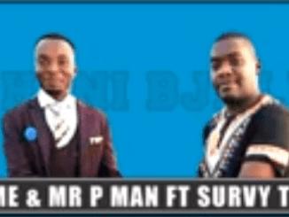 Mr Xtreme & Mr P Man Mpheni BJalwa Mp3 Download Fakaza