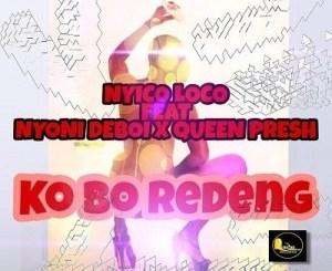 Download Nyico Loco Ko Bo Redeng Mp3 Fakaza